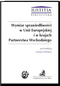 Wymiar sprawiedliwości w Unii Europejskiej i w krajach Partnerstwa Wschodniego